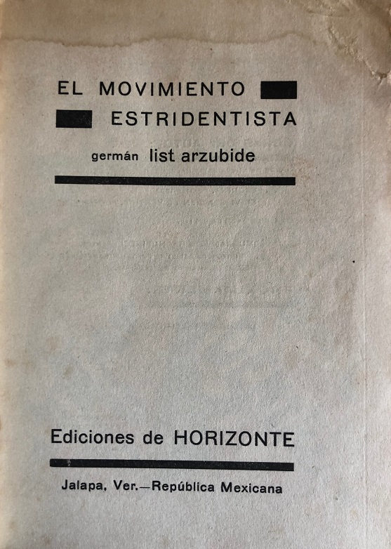 Germán List Arzubide. El Movimiento Estridentista