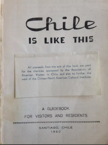 The Chilean-North American Chile is like this : a guide book for visitors and residents