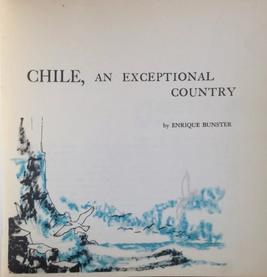 Enrique Bunster. Chile: exceptional country
