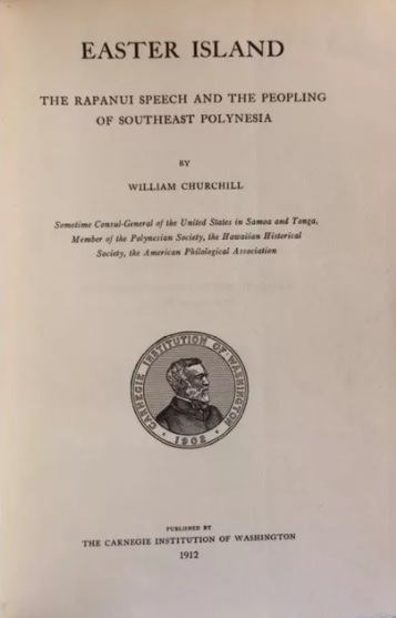 William Churchill. Easter island: the Rapanui speech and the peopling of southeast Polynesia