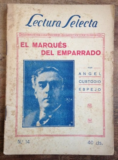 Angel Custodio Espejo. El Marques del Emparrado