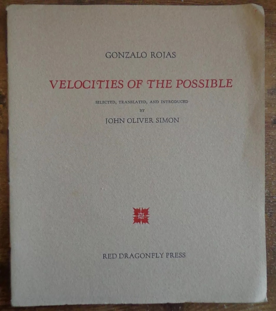 Gonzalo Rojas. Velocities of the possible; selected, translated, and introduced by John Oliver Simon.
