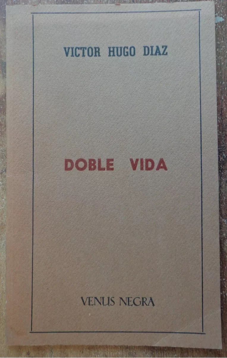 Victor Hugo Diaz. Doble vida